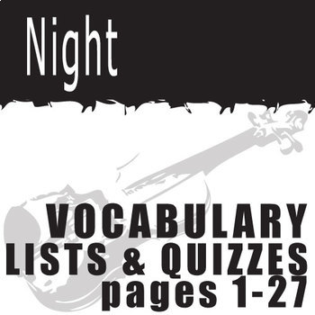 NIGHT Vocabulary List and Quiz (30 words, pgs 1-27)