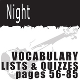 NIGHT Vocabulary List and Quiz (30 words, pgs 56-85)