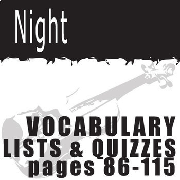 NIGHT Vocabulary List and Quiz (30 words, pgs 86-115)