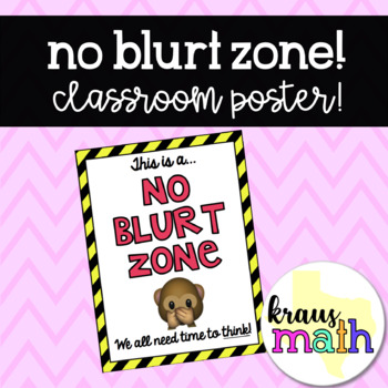 NO BLURT ZONE! Classroom Poster/Classroom Management Tool!