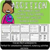 NO PREP - 10 Addition Worksheets (Number Line, Part-Part-Whole,  Tens Frame)