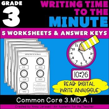 NO PREP 3rd Grade Writing Time to the Minute Worksheets & Answer Keys