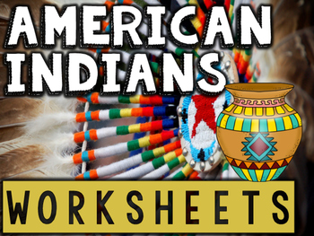 American Indians / Native Americans Worksheets & Printables