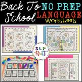 NO PREP, BACK TO SCHOOL - LANGUAGE (SPEECH & LANGUAGE THERAPY)