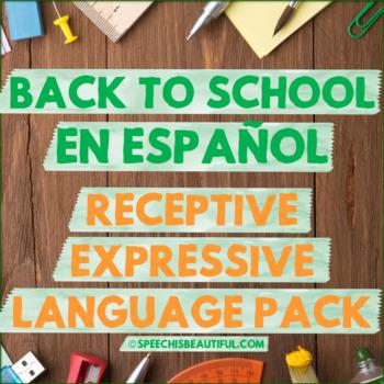 NO PREP BACK TO SCHOOL Receptive & Expressive Language Pack (PK-1) SPANISH