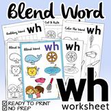 "NO PREP! Blend Word ""WH"" Worksheet"