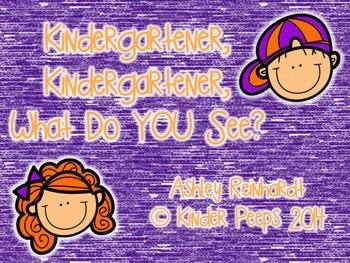 NO PREP Class Book: Kindergartener, Kindergartener, What Do You See?