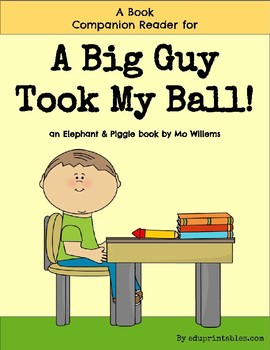 NO PREP Companion Reader for the book A Big Guy Took My Ball