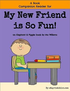 NO PREP Companion Reader for the book My New Friend Is So Fun!