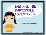 NO PREP -ING and -ED Participle Adjectives