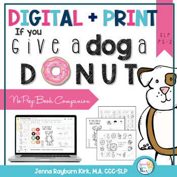 NO PREP If you Give a Dog a Donut: Speech and Language Book Companion