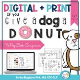 If you Give a Dog a Donut: Speech Language Book Companion Google Slides + Print