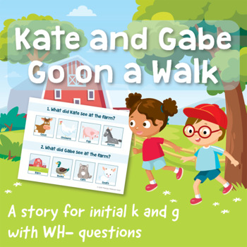 NO PREP: Kate and Gabe Go On a Walk! An Engaging Story Targeting /k/ and /g/