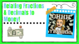 NO PREP NEEDED! Relating Fractions and Decimals to Money!