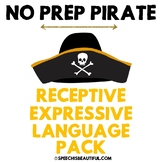 NO PREP Pirate Speech Therapy - Rec & Exp Language Pack
