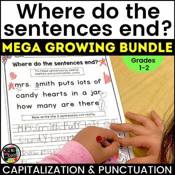 MEGA GROWING BUNDLE: Punctuation and Capitalization: Where do the sentences end?