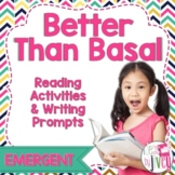 Mentor Text Reading Activities & Writing Prompts: Emergent Better Than Basal