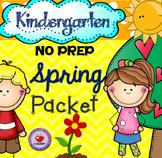 Spring NO PREP Packet- Kindergarten- DISTANCE LEARNING