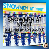 NO PREP Snowmen at Night Snowman Writing and Craft Winter Bulletin Board K 1 2