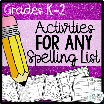 NO PREP Spelling Activity Worksheets for Any List K, 1st, or 2nd Grade