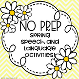 NO PREP Spring Speech and Language Activities for Speech Therapy!