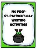 NO PREP - St. Patrick's Day Writing Activities