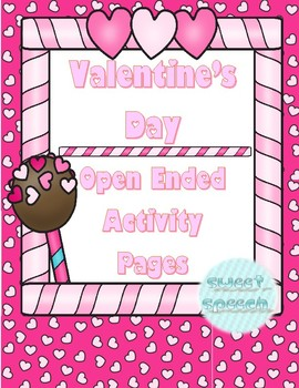 NO PREP Valentine's Day Open Ended Activity Pages