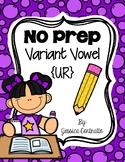 NO PREP Variant Vowel UR {controlled r}