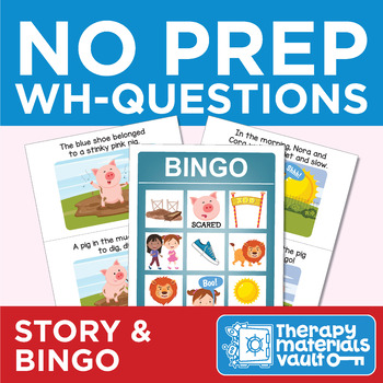 NO PREP: Wh Questions - Interactive Story and Bingo!