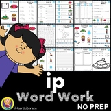 Word Work ip Word Family Short I NO PREP