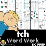 tch Word Family Word Work and Activities - Digraphs and Trigraphs