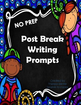 NO PREP Writing Prompts for after a school Break
