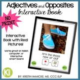 NO PRINT Adjectives & Opposites Interactive Book for Dista