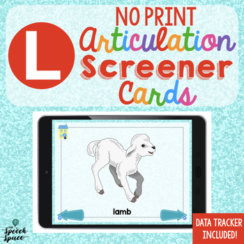 NO PRINT Articulation Screener: L | Teletherapy | Distance Learning