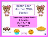 NO PRINT Baker Bear Has Fun With Sounds  K, G, F, P, B Interactive Stories