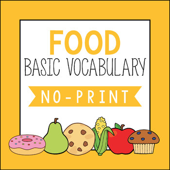 Basic Vocabulary: Food NO PRINT COMPANION