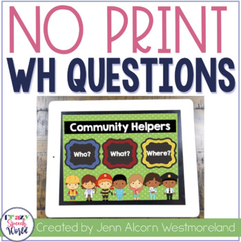 NO PRINT Community Helper WH Questions for Speech Therapy