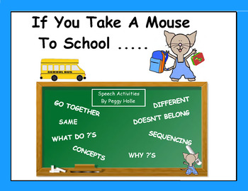 NO PRINT If You Take A Mouse To School Speech and Language Therapy Activities