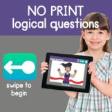 NO PRINT: Logical Questions (Hypothetical Questions, etc.)
