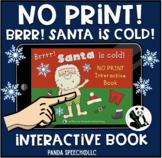 NO-PRINT Santa is Cold Interactive Book