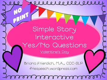 NO PRINT Valentine's Day Simple Story Interactive Yes/No Questions