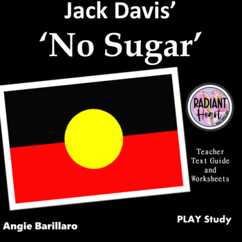 NO SUGAR - TEACHER TEXT GUIDE AND WORKSHEETS Jack Davis Radiant Heart