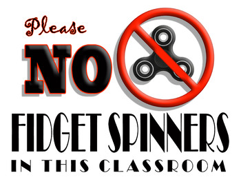 NO fidget spinners sign