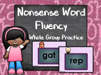 Nonsense Word Fluency Whole Group Practice PowerPoint (Editable)