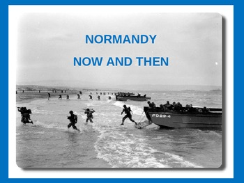 NORMANDY Now and Then