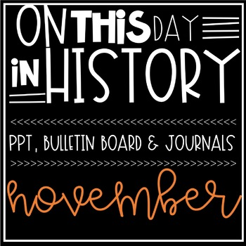 On This Day In History NOVEMBER Warm Ups, Bellringers, PPT & Bulletin Board