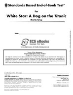 Standards Based End-of-Book Test for White Star: A Dog on the Titanic