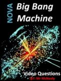NOVA: Big Bang Machine Video Questions