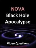 NOVA: Black Hole Apocalypse Video Questions