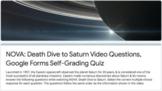 NOVA: Death Dive to Saturn Video Questions, Google Forms Self-Grading Quiz